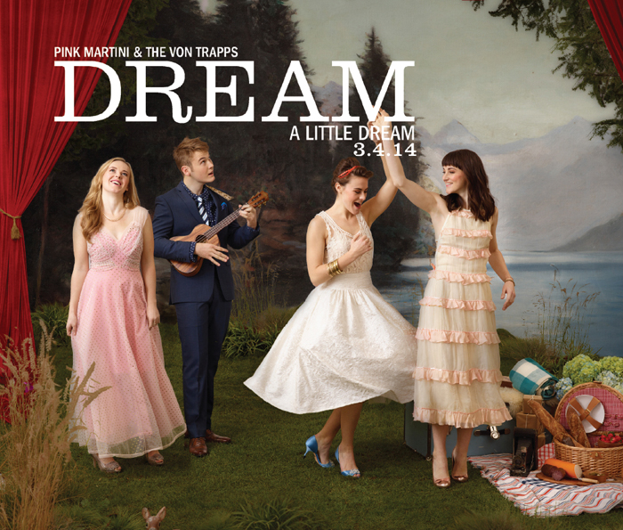 Pink Martini - The von Trapps - Dream a Little Dream - 3:4:14